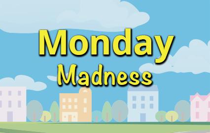 Monday Madness Link