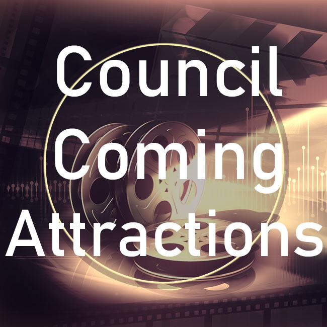 Council Coming Attractions