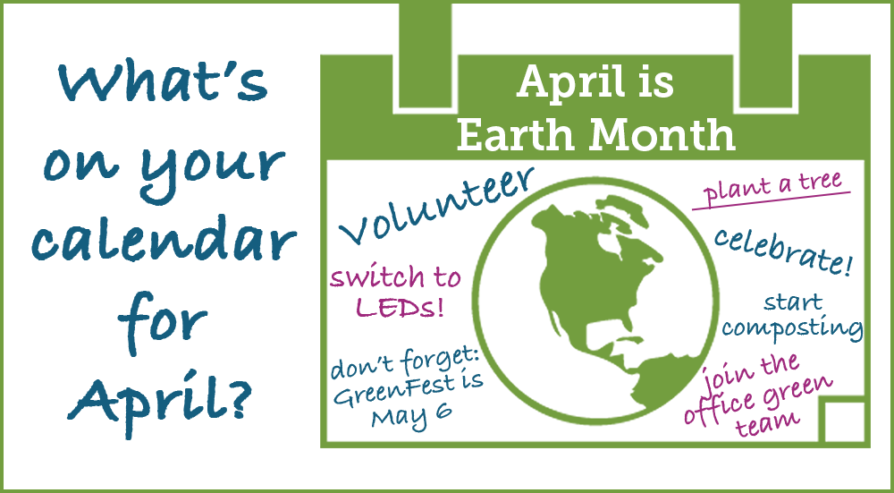 April is Earth Month.  What's on your calendar for April?
