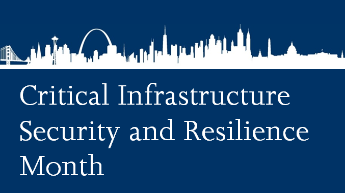 Critical Infrastructure Security and Resiliency Month
