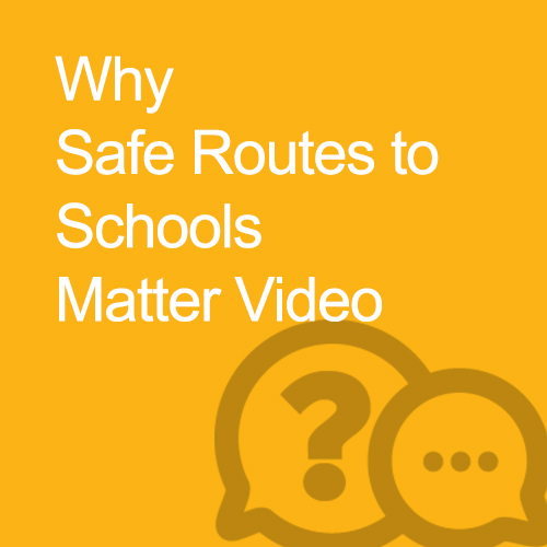 Why Safe Routes to Schools Matter Video