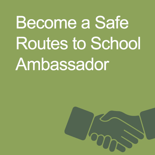 Becaome a Safe Routes to School Ambassador