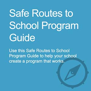 Safe Routes to School Program Guide
