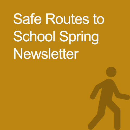 Safe Routes to School Spring Newsletter
