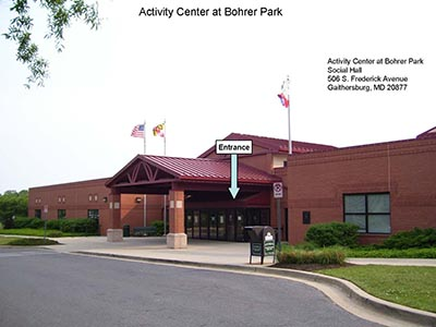 Activity Center at Bohrer Park Social Hall 506 S. Frederick Avenue Gaithersburg, MD 20877