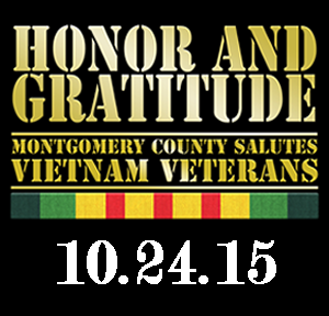 Honor and Gratitude - Montgomery County Salutes Vietnam Veterans - 10.24.15