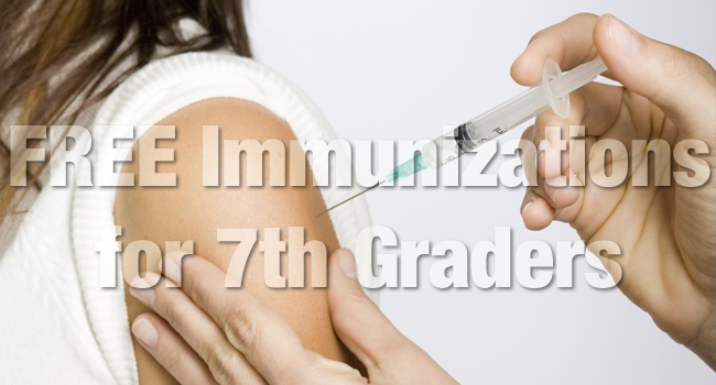 Free Immunizations for Incoming 7th Graders-Make Sure Your Child is Up to Date on State-Required Vaccinations