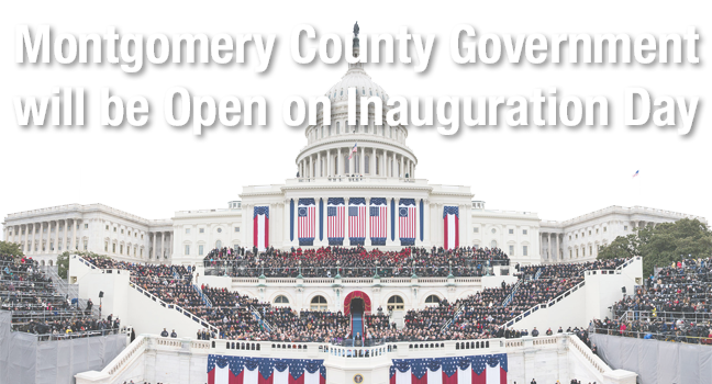 Montgomery County Government will be Open on Inauguration Day, January 20