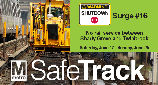 No Metrorail Service Will be Provided June 17 to 25 Between Shady Grove and Twinbrook During Metro