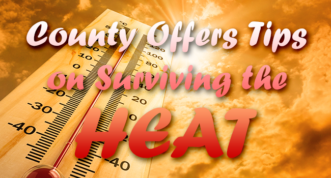 County Urges Residents to Take Precautions during Excessive Heat