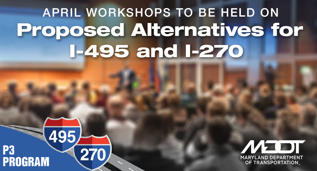 April Workshops to be Held on Proposed Alternatives for I-495 and I-270
