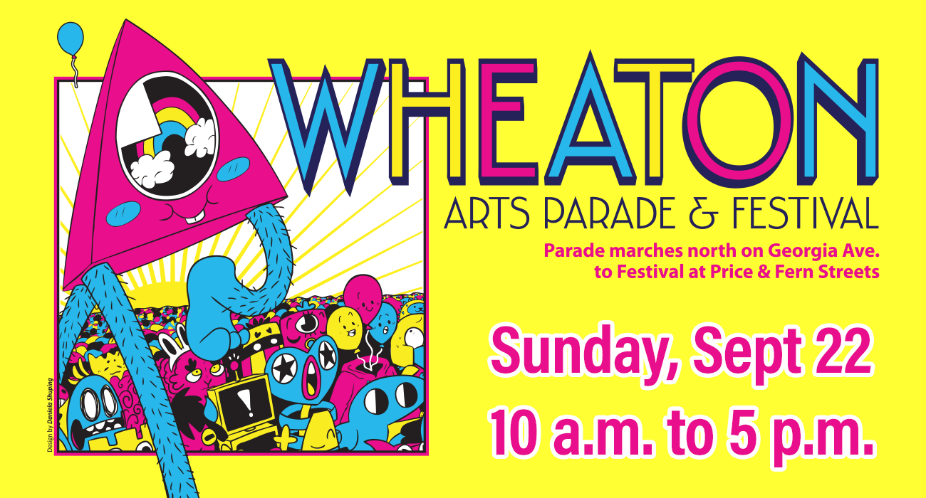Third Annual Wheaton Arts Parade & Festival on Sunday, Sept. 22