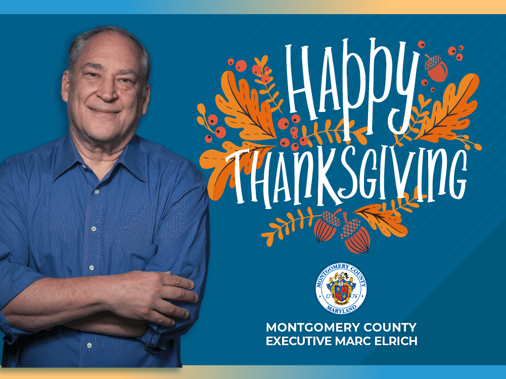Montgomery County Executive Marc Elrich released his Thanksgiving message for 2020.