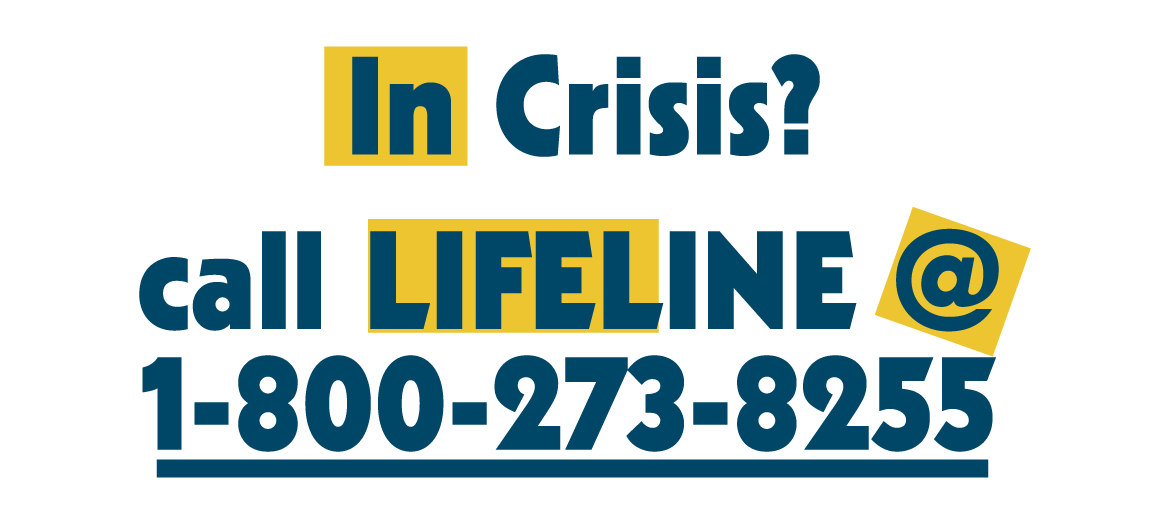 In crisis? Call Lifeline at +1-800-273-8255