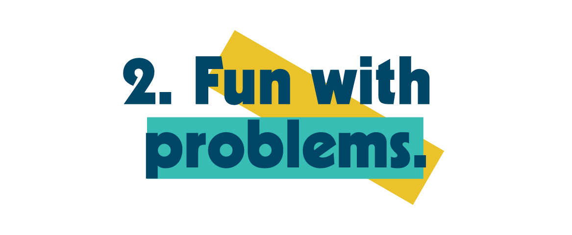 Fun with Problems