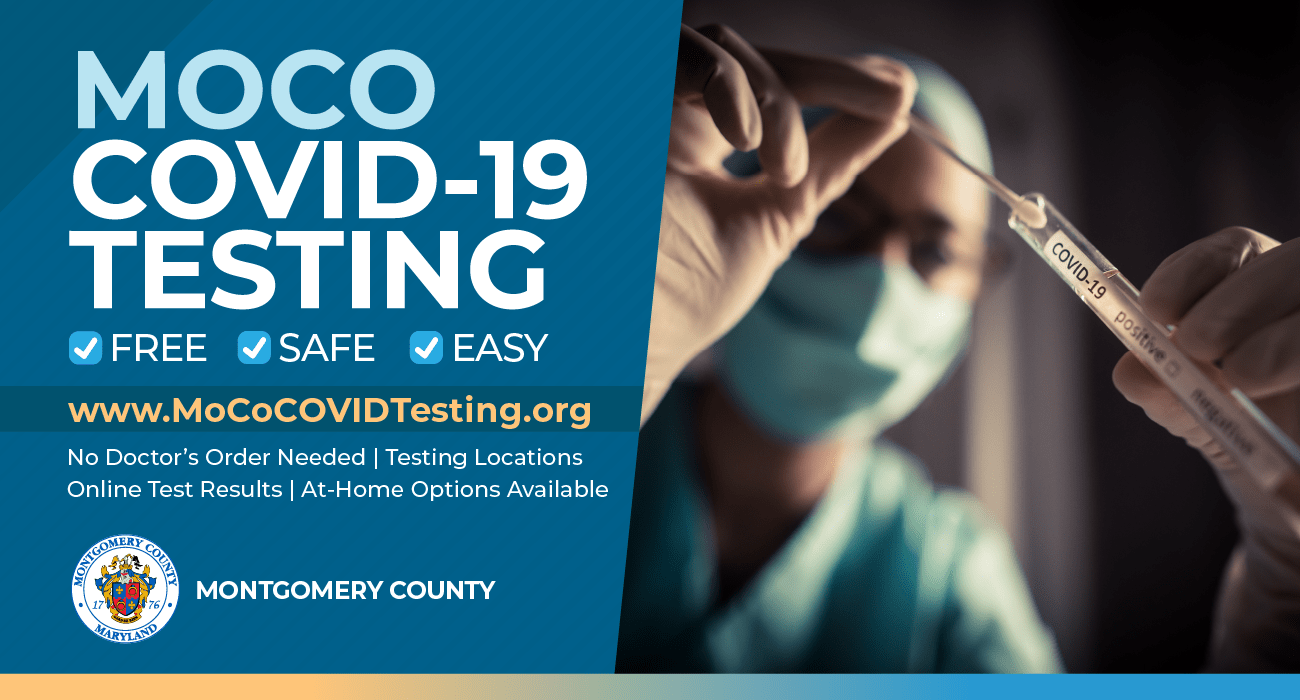 MOCO COVID-19 TESTING: Free, safe, easy. www.mococovidtesting.org - No doctor's order needed. Testing Locations. Online test results. At-home options available.
