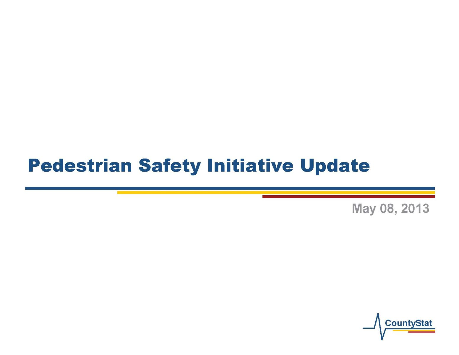 May 8, 2013 County Stat Pedestrian Safety Presentation