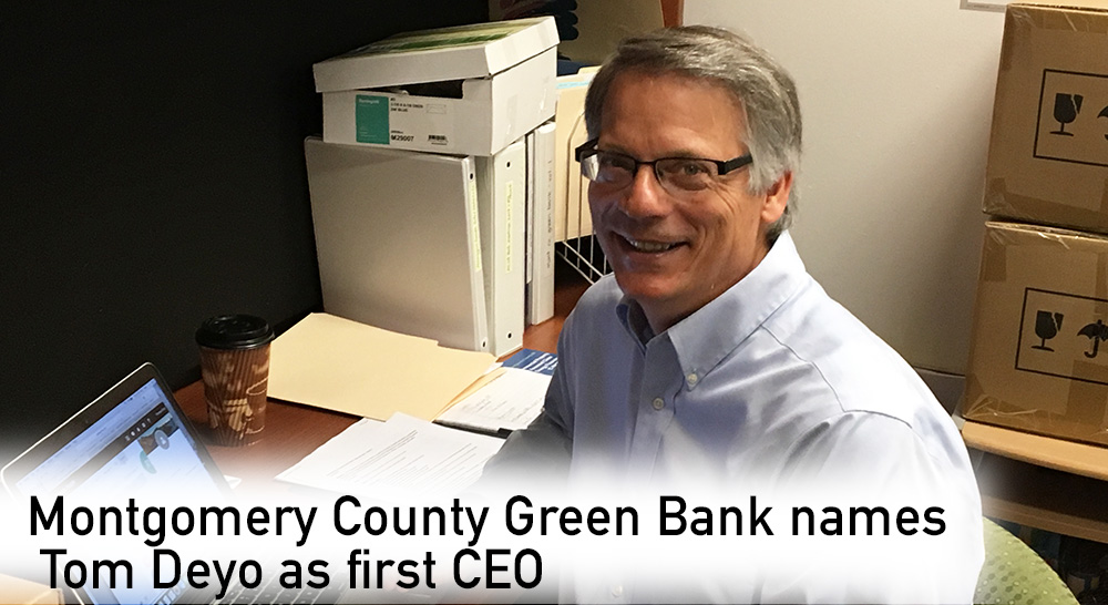 Montgomery County Green Bank names Tom Deyo as first CEO