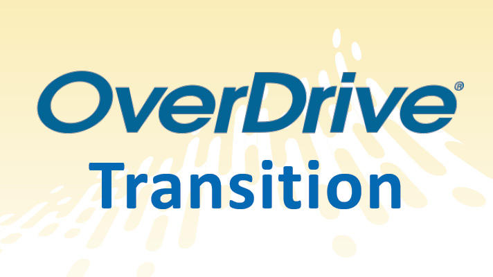 OverDrive Transition Notice